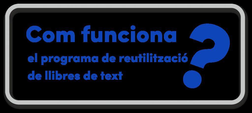 Com funciona el programa de reutilització de llibres de text?